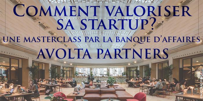Comment valoriser sa startup? Une Masterclass par la banque d'affaires Avolta Partners