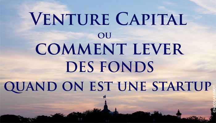 venture capital ou comment lever des fonds quand on est une startup