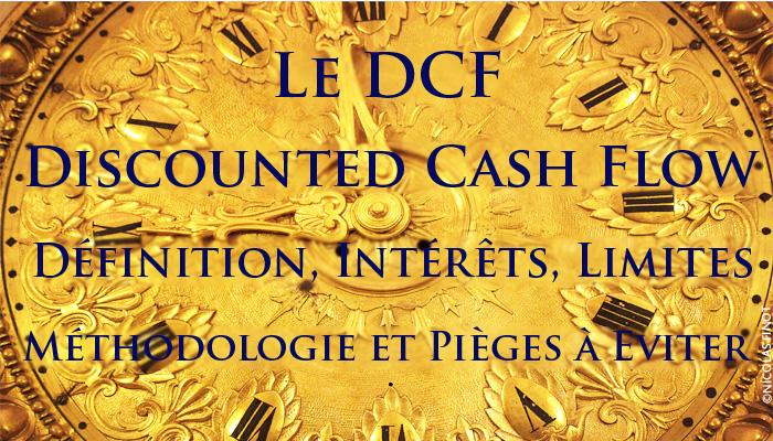 Le Dcf Ou Discounted Cash Flow Definition Interets Limites